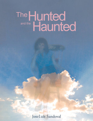 The Hunted and the Haunted PDF