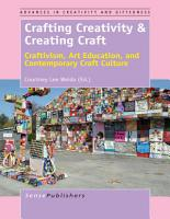 Crafting Creativity   Creating Craft PDF