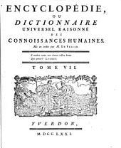 Encyclopedie ou dictionnaire universel raisonne des connoissances humaines mis en ordre par M. De Felice: Volume7