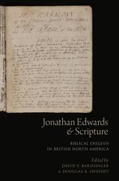 Jonathan Edwards and Scripture: Biblical Exegesis in British North America