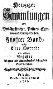 Leipziger Sammlungen von Wirthschafftlichen, Policey- Cammer- und Finantz-Sachen: Band 5