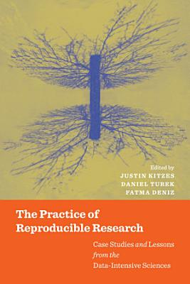 The Practice of Reproducible Research PDF