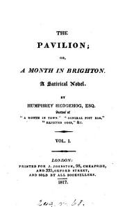 The Pavilion; or, A month in Brighton, by Humphrey Hedgehog
