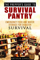 The Prepper's Guide To Survival Pantry : Emergency Food and ...
