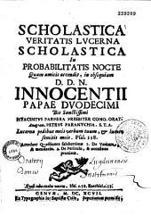 Scholastica veritatis lucerna scholastica in probabilitatis nocte