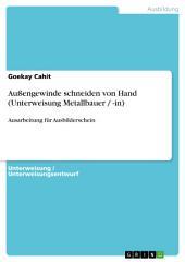 Außengewinde schneiden von Hand (Unterweisung Metallbauer / -in): Ausarbeitung für Ausbilderschein