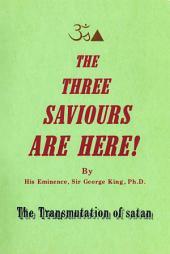 The Three Saviours Are Here