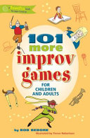 101 More Improv Games for Children and Adults