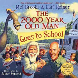 The 2000 Year Old Man Goes To School Book PDF