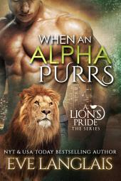 When An Alpha Purrs: A Lion's Pride #1