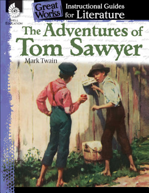 The Adventures of Tom Sawyer  An Instructional Guide for Literature
