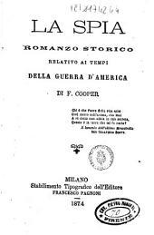 La spia romanzo storico relativo ai tempi della guerra d'America