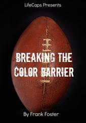 "Breaking the Color Barrier: The Story of the First African American NFL Head Coach, Frederick Douglass ""Fritz"" Pollard"