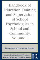 Handbook of Education  Training  and Supervision of School Psychologists in School and Community  Volume I PDF