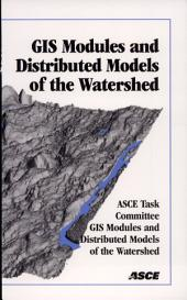 GIS Modules and Distributed Models of the Watershed