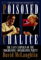 Poisoned Chalice: The Last Campaign of the Progressive Conservative Party?