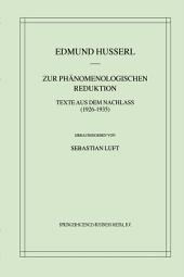 Zur Phänomenologischen Reduktion: Texte aus dem Nachlass (1926–1935)