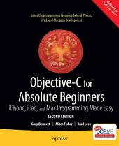 Objective-C for Absolute Beginners: iPhone, iPad and Mac Programming Made Easy, Edition 2