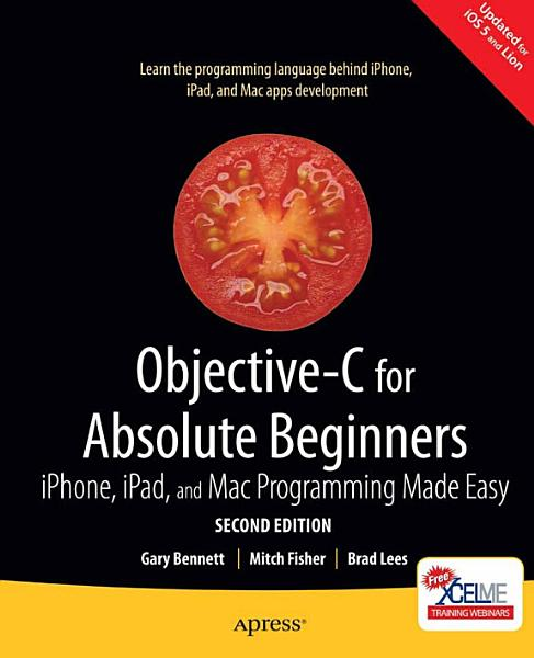 Objective C for Absolute Beginners