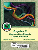 Algebra I Common Core Regents Course Workbook Book