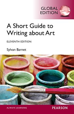 A Short Guide to Writing About Art  Global Edition