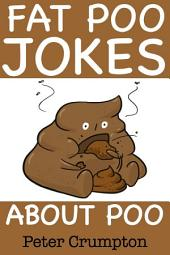 Fat Poo Jokes About Poo