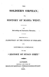 The soldier's orphan; or, History of Maria West, by a clergyman of the Church of England [really by M.M. Sherwood].