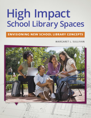 High Impact School Library Spaces  Envisioning New School Library Concepts