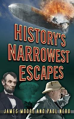 History s Narrowest Escapes
