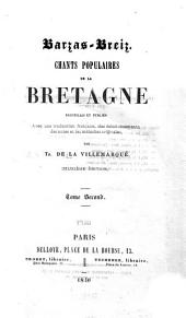 Barzas-Breiz: chants populaires de la Bretagne : recuellis et publies avec une traduction franc̜aise, des éclaircissements, des notes et les mélodies originales, Volume 2