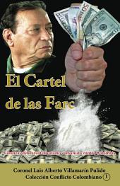 El cartel de las Farc (II): Finanzas del narcoterrorismo comunista contra Colombia