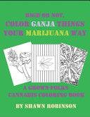 High Or Not, Color Ganja Things Your Marijuana Way