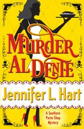Murder Al Dente: Southern Pasta Shop Mysteries book #1