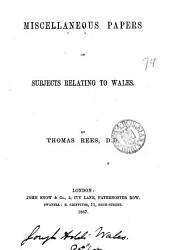 Miscellaneous Papers on Subjects Relating to Wales