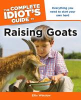 The Complete Idiot s Guide to Raising Goats PDF