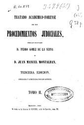 Tratado académico-forense de los procedimientos judiciales: Volumen 2