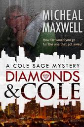 Diamonds and Cole: A Cole Sage Mystery (A Series of Mystery and Suspense Book 1)