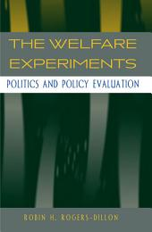 Welfare Experiments: Politics and Policy Evaluation