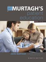 EBOOK MURTAGH S PATIENT EDUCATION 8E PDF