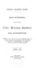 Report and Resolutions on the Subject of City Water Supply and Distribution: Showing the Danger of the Proposed Dam at Quaker Bridge, and Renewing the Petition to Appoint Commissioners to Decide Upon Plans and Construct Works. April, 1882