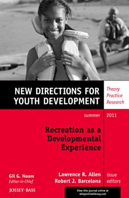Recreation as a Developmental Experience  Theory Practice Research