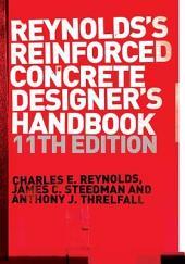 Reinforced Concrete Designer's Handbook, Eleventh Edition: Edition 11