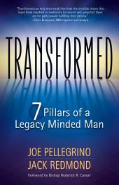 Transformed: The 7 Pillars of a Legacy Mind