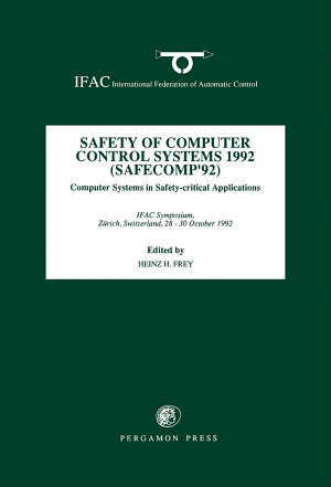 Safety of Computer Control Systems 1992 (SAFECOMP' 92)