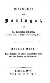 Geschichte von Portugal: Vom Erlöschen der echten burgundischen Linie bis zum Schlusse des Mittelalters, Band 2