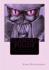 Elangel Pulois: El detective y el monstruo
