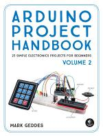 Arduino Project Handbook, Volume 2