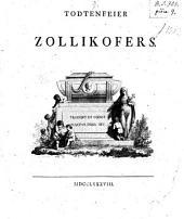 Todtenfeier Zollikofer's: Ode, Band 1