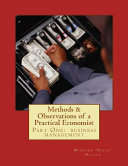 Methods and Observations of a Practical Economist  Vol  1 Part One