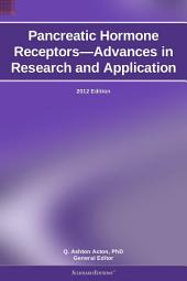 Pancreatic Hormone Receptors—Advances in Research and Application: 2012 Edition